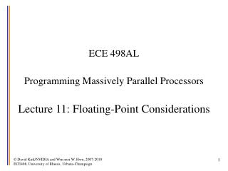 ECE 498AL  Programming Massively Parallel Processors  Lecture 11: Floating-Point Considerations