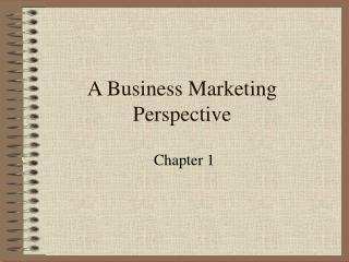 A Business Marketing Perspective