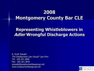 2008 Montgomery County Bar CLE  Representing Whistleblowers in Adler Wrongful Discharge Actions