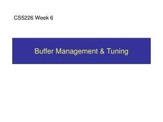 Buffer Management  Tuning
