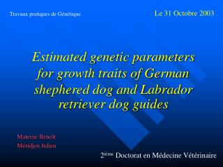 Estimated genetic parameters for growth traits of German shephered dog and Labrador retriever dog guides