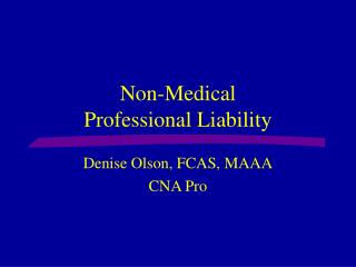 Non-Medical  Professional Liability