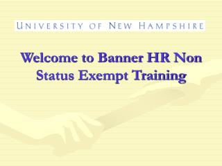 Welcome to Banner HR Non Status Exempt Training