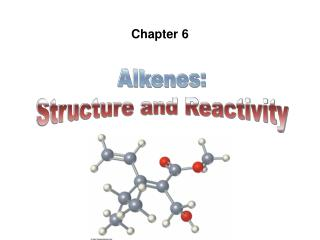 Alkenes: Structure and Reactivity
