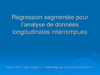 R gression segment e pour l analyse de donn es longitudinales interrompues