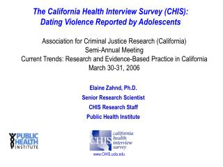 The California Health Interview Survey CHIS:  Dating Violence Reported by Adolescents