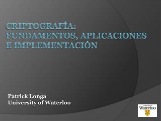 Criptograf a: Fundamentos, aplicaciones  e implementaci n