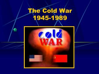 The Cold War 1945-1989