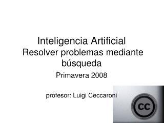 Inteligencia Artificial  Resolver problemas mediante b squeda
