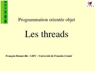 Programmation orient e objet  Les threads