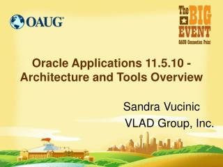Oracle Applications 11.5.10 -Architecture and Tools Overview