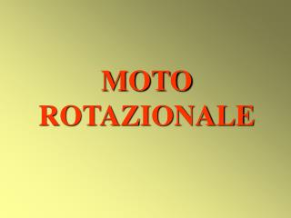 MOTO ROTAZIONALE