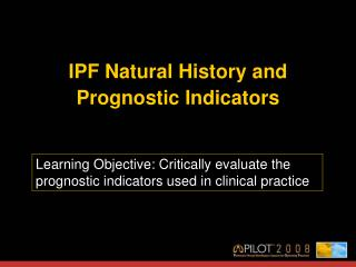 IPF Natural History and Prognostic Indicators