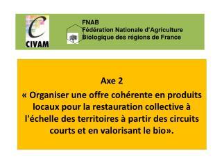 Axe 2   Organiser une offre coh rente en produits locaux pour la restauration collective   l chelle des territoires   pa