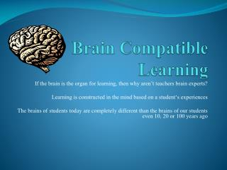 Brain Compatible Learning