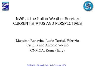 NWP at the Italian Weather Service: CURRENT STATUS AND PERSPECTIVES