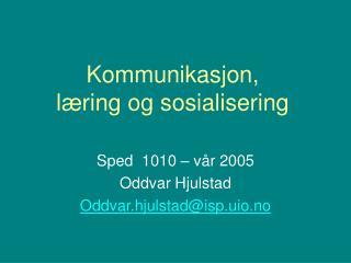 Kommunikasjon,  l ring og sosialisering