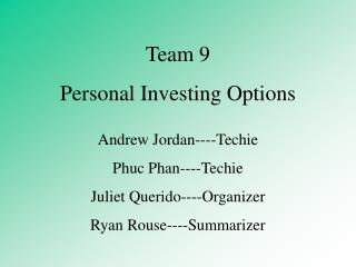 Team 9 Personal Investing Options