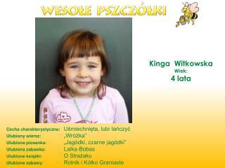 Kinga  Witkowska Wiek: 4 lata