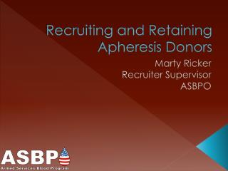Recruiting and Retaining Apheresis Donors