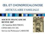 IL ET CHONDROCALCINOSE ARTICULAIRE FAMILIALE