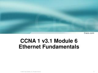 CCNA 1 v3.1 Module 6 Ethernet Fundamentals