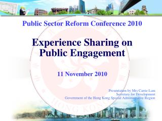 Public Sector Reform Conference 2010  Experience Sharing on  Public Engagement  11 November 2010