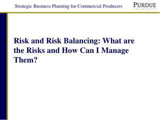 Risk and Risk Balancing: What are the Risks and How Can I Manage Them