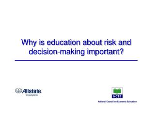 Why is education about risk and decision-making important