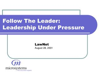 Follow The Leader: Leadership Under Pressure
