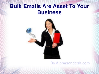 Bulk Emails Are Asset To Your Business