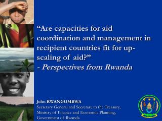 Are capacities for aid coordination and management in recipient countries fit for up-scaling of aid  - Perspectives fro