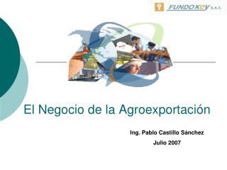 El Negocio de la Agroexportaci n