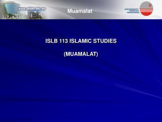ISLB 113 ISLAMIC STUDIES  MUAMALAT