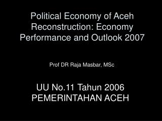 Political Economy of Aceh Reconstruction: Economy Performance and Outlook 2007