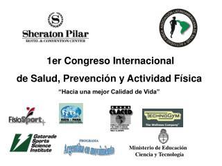 1er Congreso Internacional de Salud, Prevenci n y Actividad F sica  Hacia una mejor Calidad de Vida