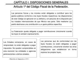 CAP TULO I. DISPOSICIONES GENERALES Art culo 1  del C digo Fiscal de la Federaci n.