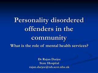 Personality disordered offenders in the community
