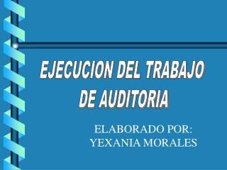 EJECUCION DEL TRABAJO  DE AUDITORIA