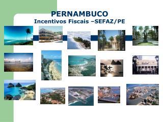 PERNAMBUCO  Incentivos Fiscais  SEFAZ