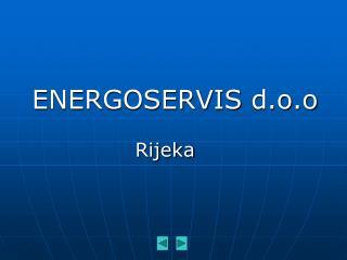 ENERGOSERVIS d.o.o                              Rijeka