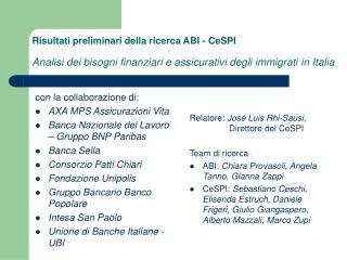 Risultati preliminari della ricerca ABI - CeSPI  Analisi dei bisogni finanziari e assicurativi degli immigrati in Italia