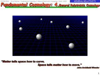 Chris Pearson : Fundamental Cosmology 4: General Relativistic Cosmology  ISAS -2003