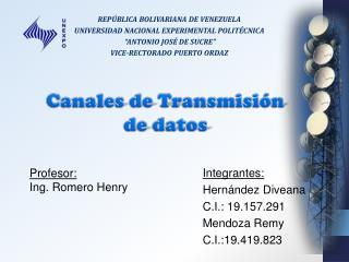 Integrantes: Hern ndez Diveana C.I.: 19.157.291 Mendoza Remy C.I.:19.419.823