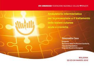 Ambulatorio infermieristico per la prevenzione e il trattamento delle lesioni cutanee  acute e croniche