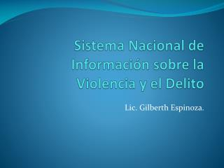 Sistema Nacional de Informaci n sobre la Violencia y el Delito