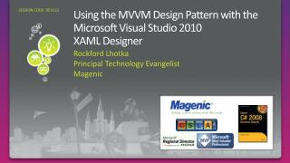 Using the MVVM Design Pattern with the Microsoft Visual Studio 2010  XAML Designer
