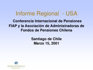 Informe Regional  - USA  Conferencia Internacional de Pensiones FIAP y la Asociaci n de Administradoras de Fondos de Pen