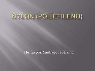 Nylon polietileno