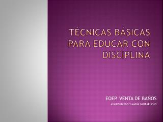 T cnicas b sicas para educar con disciplina